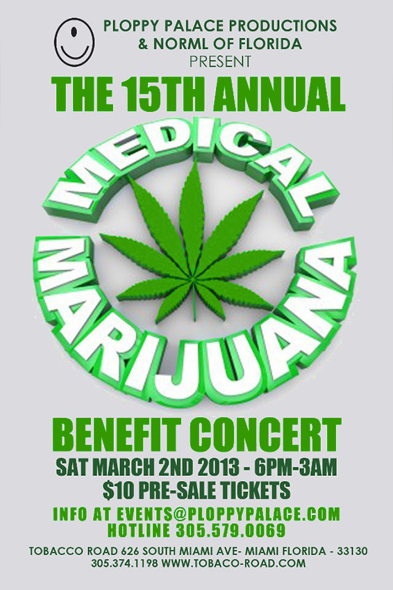15th Annual Medical Marijuana Benefit Concert @ Tobacco Road - Saturday, March 2nd, 2013